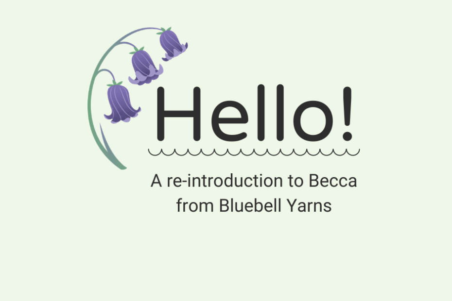 Hello! Getting To Know Bluebell Yarns