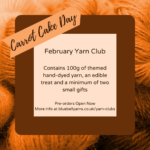 Carrot Cake Day – The Theme for February's Yarn Club